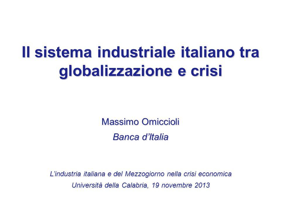 Massimo Omiccioli Banca d'Italia L'industria italiana e del Mezzogiorno nella crisi economica Università della Calabria, 19 novembre 2013 Il sistema i