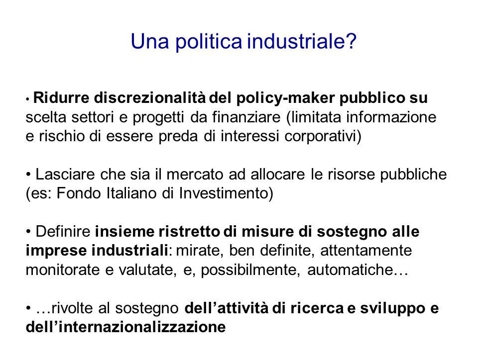 Una politica industriale? Ridurre discrezionalità del policy-maker pubblico su scelta settori e progetti da finanziare (limitata informazione e rischi