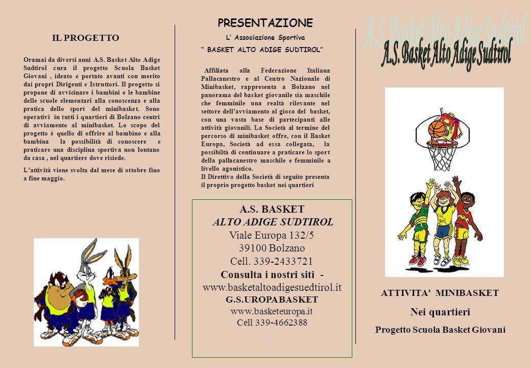 A.S. BASKET ALTO ADIGE SUDTIROL Viale Europa 132/5 39100 Bolzano Cell.