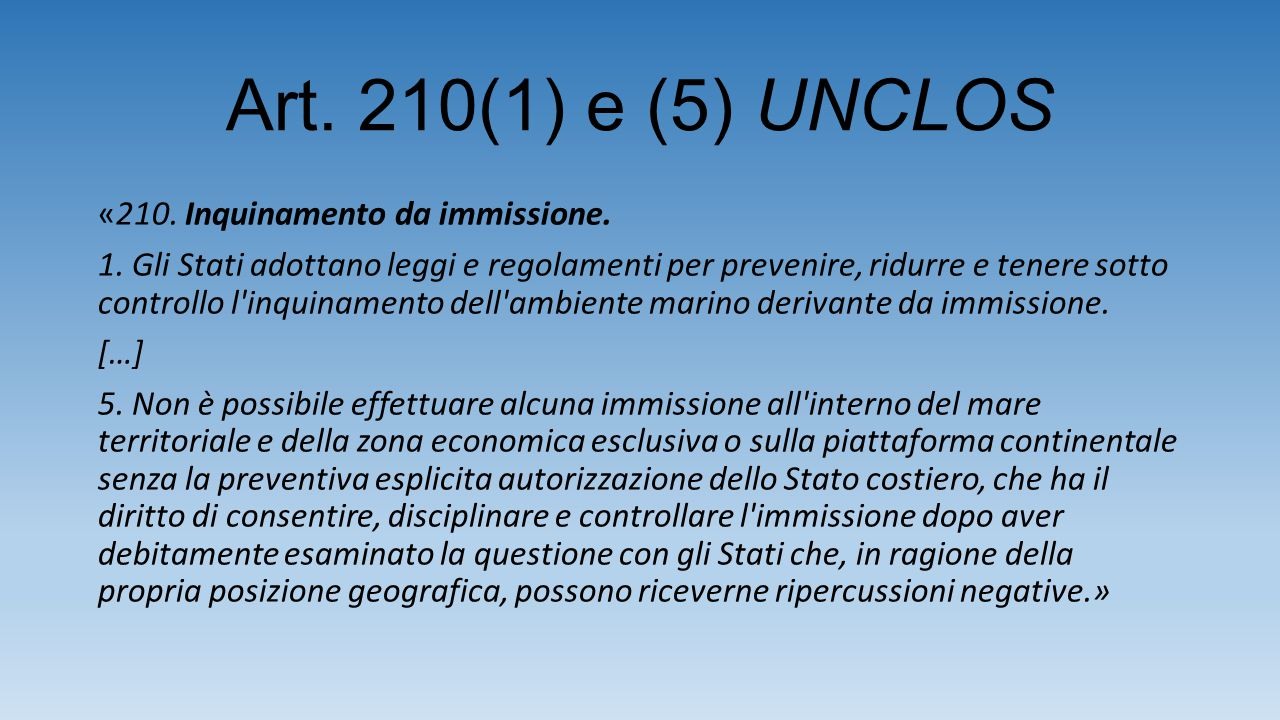 Art. 210(1) e (5) UNCLOS «210. Inquinamento da immissione.