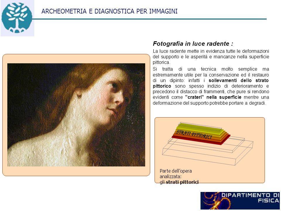 ARCHEOMETRIA E DIAGNOSTICA PER IMMAGINI Spettroscopia per immagini: Vengono acquisite immagini dell opera selezionando luce a varie lunghezze d onda, dal visibile al vicino infrarosso.