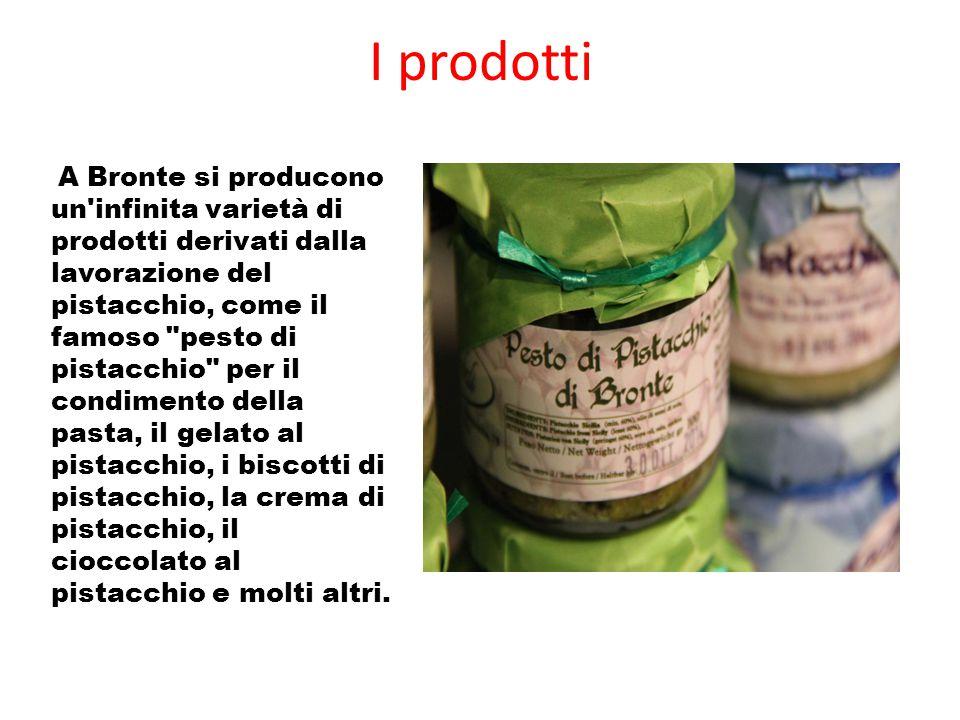 I prodotti A Bronte si producono un'infinita varietà di prodotti derivati dalla lavorazione del pistacchio, come il famoso