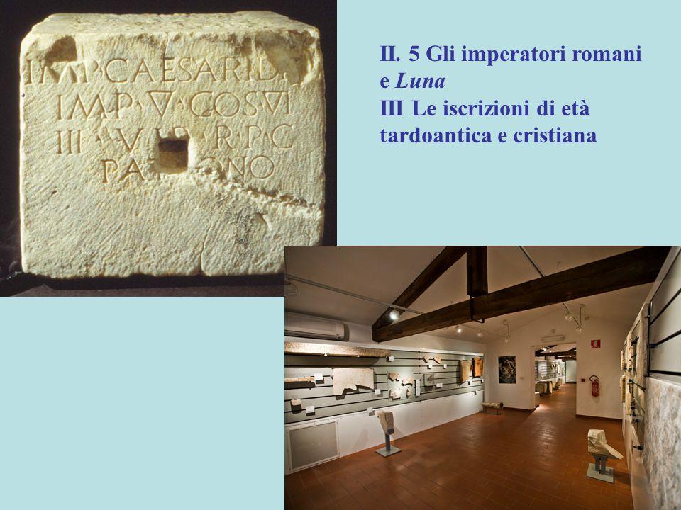 II. 5 Gli imperatori romani e Luna III Le iscrizioni di età tardoantica e cristiana