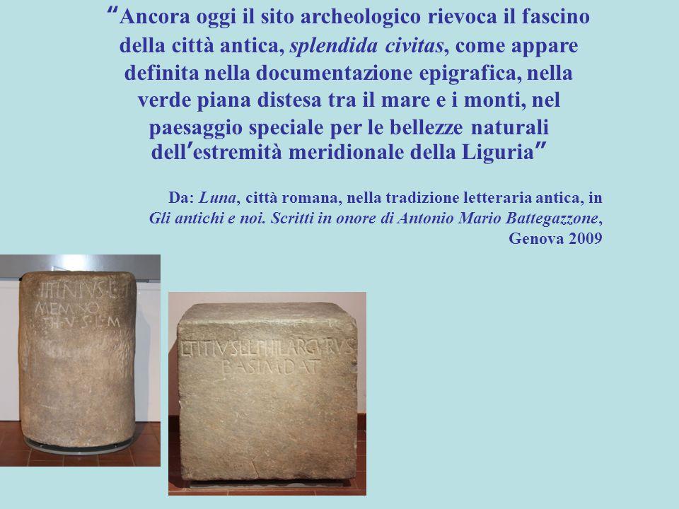 """"""" Ancora oggi il sito archeologico rievoca il fascino della città antica, splendida civitas, come appare definita nella documentazione epigrafica, nel"""