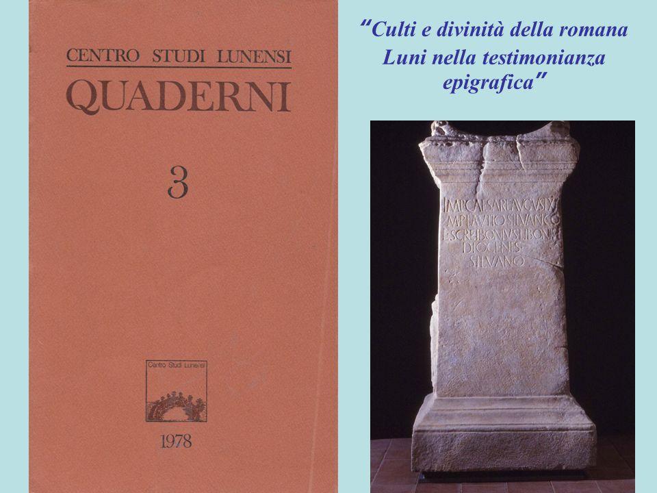 """"""" Culti e divinità della romana Luni nella testimonianza epigrafica """""""