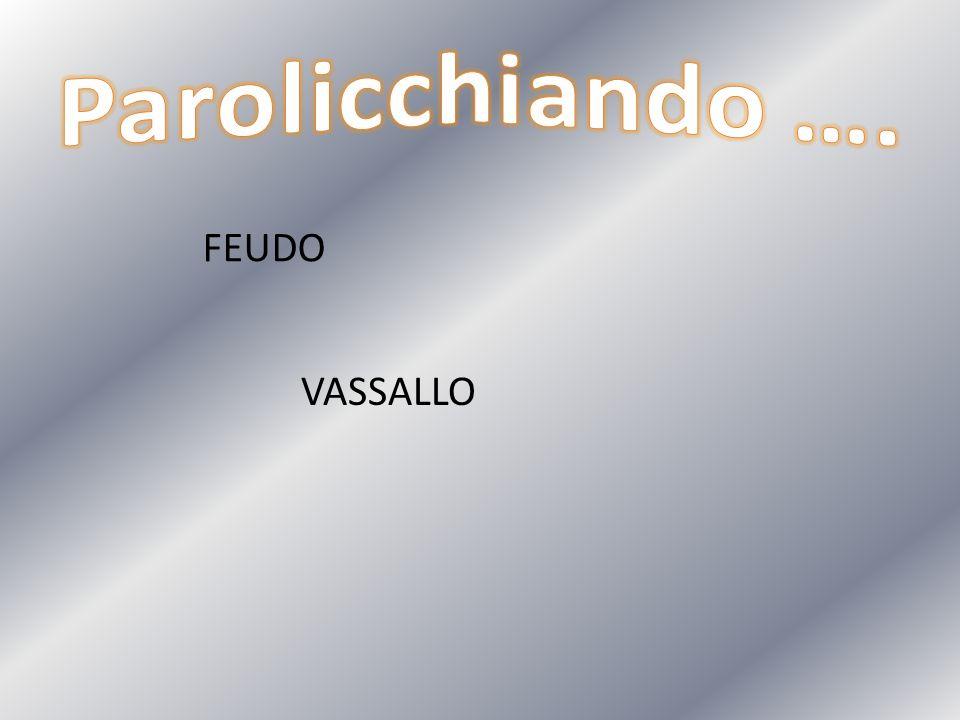 FEUDO VASSALLO