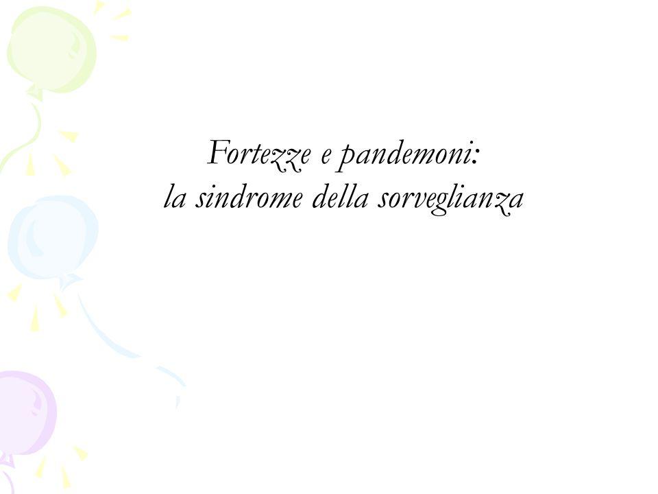 Fortezze e pandemoni: la sindrome della sorveglianza