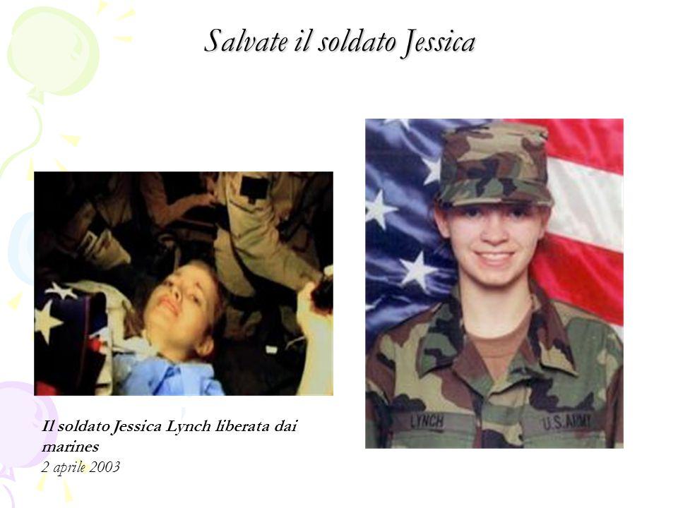 Salvate il soldato Jessica Il soldato Jessica Lynch liberata dai marines 2 aprile 2003