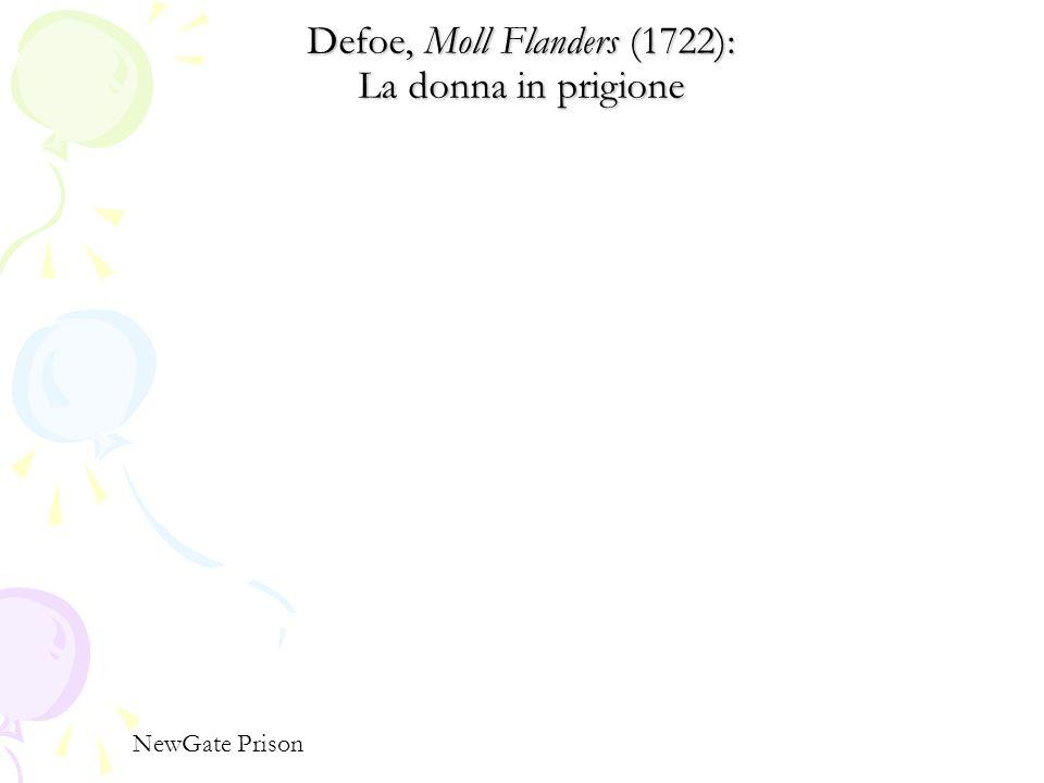 Defoe, Moll Flanders (1722): La donna in prigione NewGate Prison