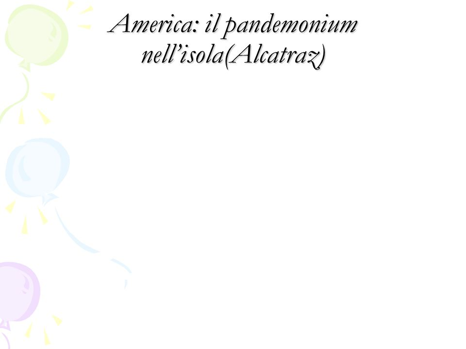 America: il pandemonium nell'isola(Alcatraz)