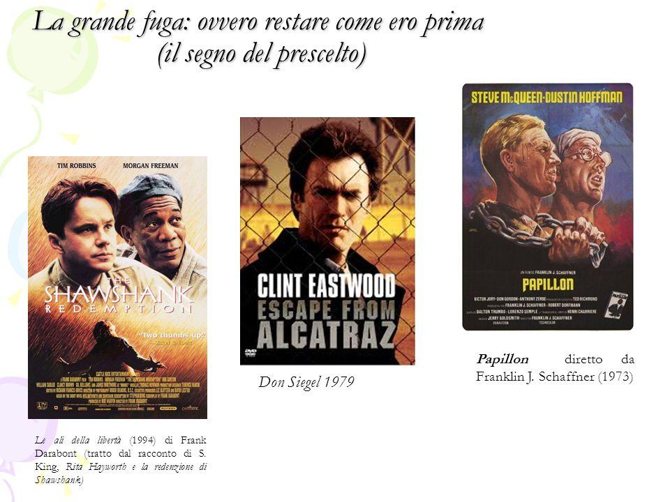 La grande fuga: ovvero restare come ero prima (il segno del prescelto) Le ali della libertà (1994) di Frank Darabont (tratto dal racconto di S. King,
