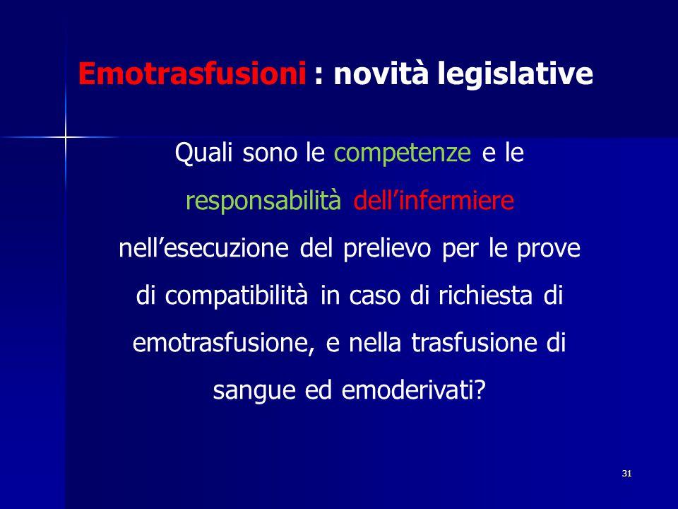 31 Quali sono le competenze e le responsabilità dell'infermiere nell'esecuzione del prelievo per le prove di compatibilità in caso di richiesta di emo
