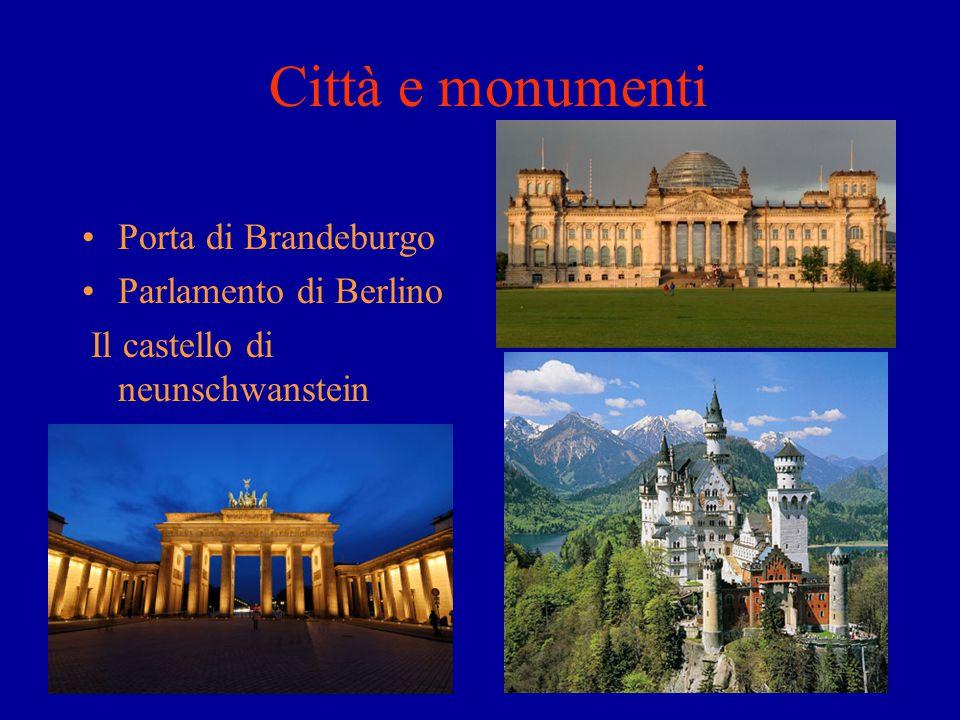 Città e monumenti Porta di Brandeburgo Parlamento di Berlino Il castello di neunschwanstein