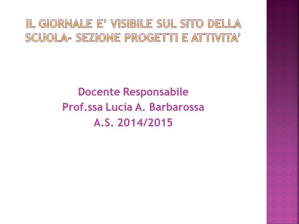 Docente Responsabile Prof.ssa Lucia A. Barbarossa A.S. 2014/2015