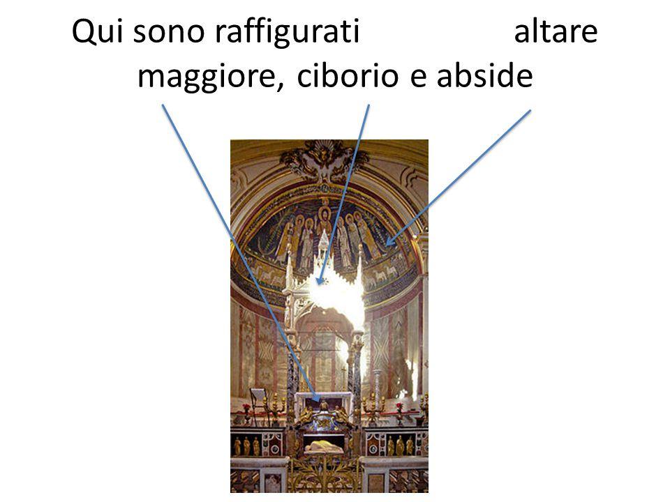 Qui sono raffigurati altare maggiore, ciborio e abside
