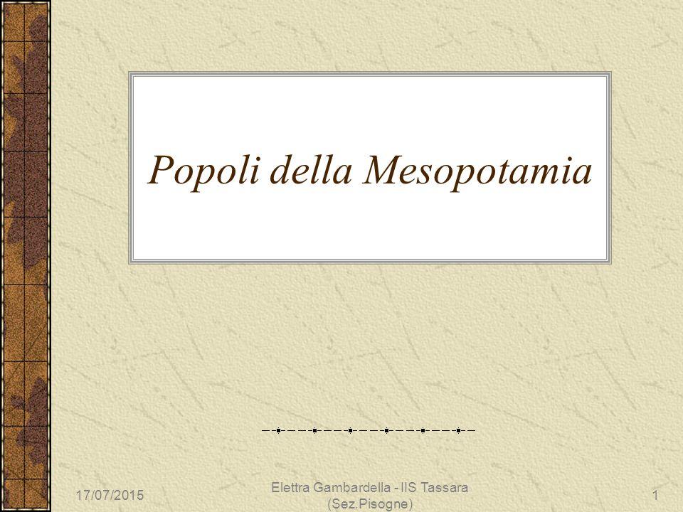 Popoli della Mesopotamia 17/07/20151 Elettra Gambardella - IIS Tassara (Sez.Pisogne)