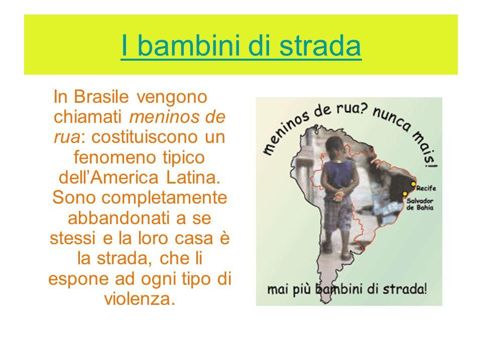 In Brasile vengono chiamati meninos de rua: costituiscono un fenomeno tipico dell'America Latina.