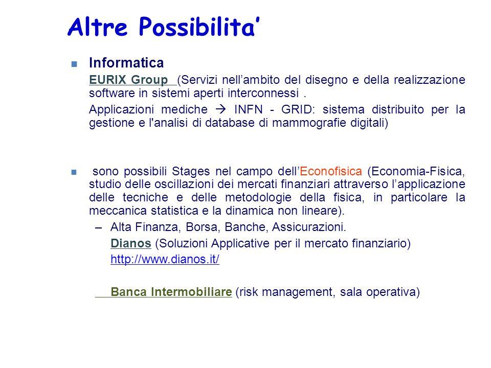 Altre Possibilita' n Informatica EURIX Group (Servizi nell'ambito del disegno e della realizzazione software in sistemi aperti interconnessi. Applicaz