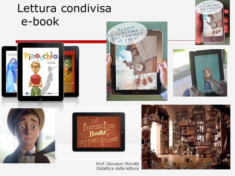 Prof. Giovanni Moretti Didattica della lettura Lettura condivisa e-book