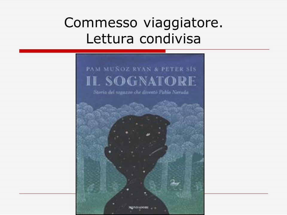 Prof. Giovanni Moretti Didattica della lettura Commesso viaggiatore. Lettura condivisa