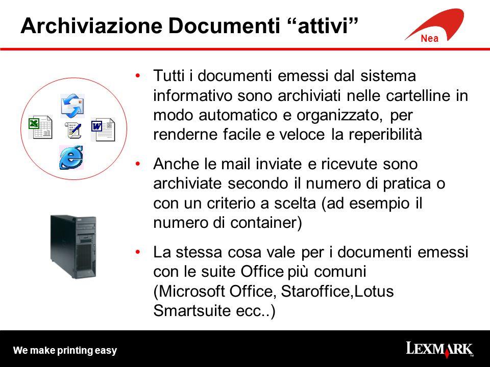 """We make printing easy Nea Archiviazione Documenti """"attivi"""" Tutti i documenti emessi dal sistema informativo sono archiviati nelle cartelline in modo a"""