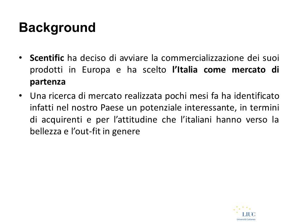 Background Scentific ha deciso di avviare la commercializzazione dei suoi prodotti in Europa e ha scelto l'Italia come mercato di partenza Una ricerca di mercato realizzata pochi mesi fa ha identificato infatti nel nostro Paese un potenziale interessante, in termini di acquirenti e per l'attitudine che l'italiani hanno verso la bellezza e l'out-fit in genere