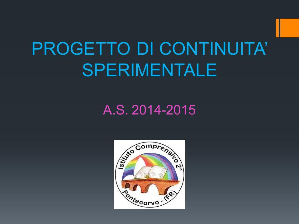 PROGETTO DI CONTINUITA' SPERIMENTALE A.S. 2014-2015