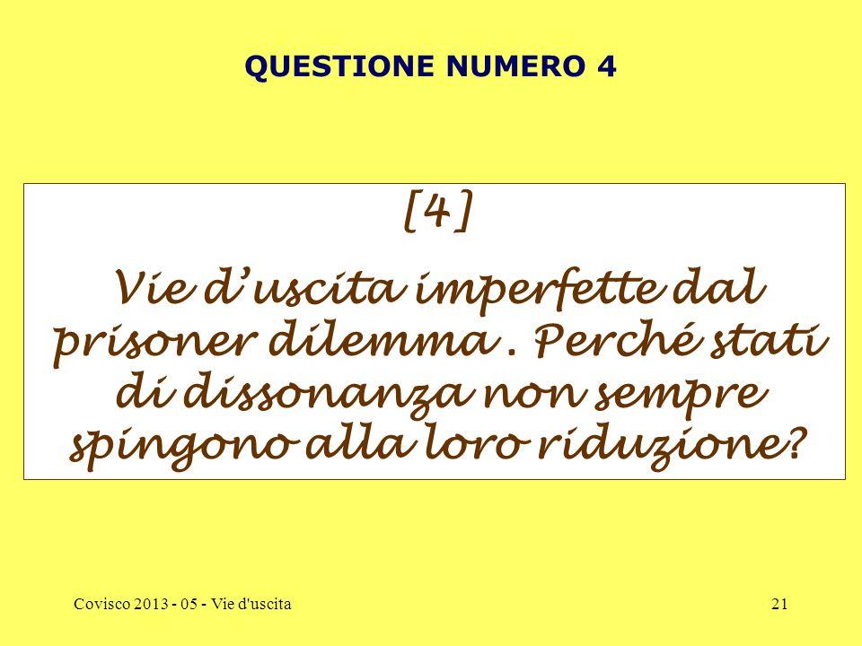 Covisco 2013 - 05 - Vie d uscita21 QUESTIONE NUMERO 4 [4] Vie d'uscita imperfette dal prisoner dilemma.