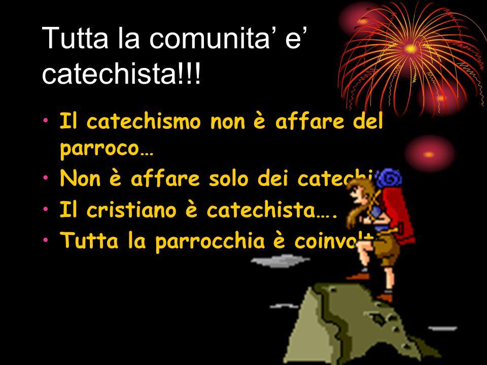 Tutta la comunita' e' catechista!!.