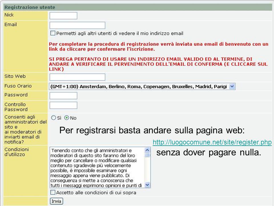 Per registrarsi basta andare sulla pagina web: http://luogocomune.net/site/register.php senza dover pagare nulla.