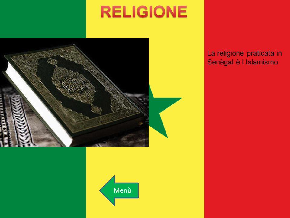 La religione praticata in Senègal è l Islamismo Menù