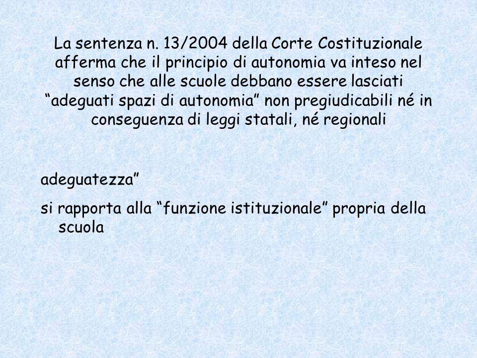 """La sentenza n. 13/2004 della Corte Costituzionale afferma che il principio di autonomia va inteso nel senso che alle scuole debbano essere lasciati """"a"""