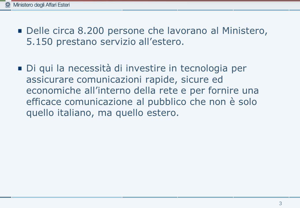3 Delle circa 8.200 persone che lavorano al Ministero, 5.150 prestano servizio all'estero.
