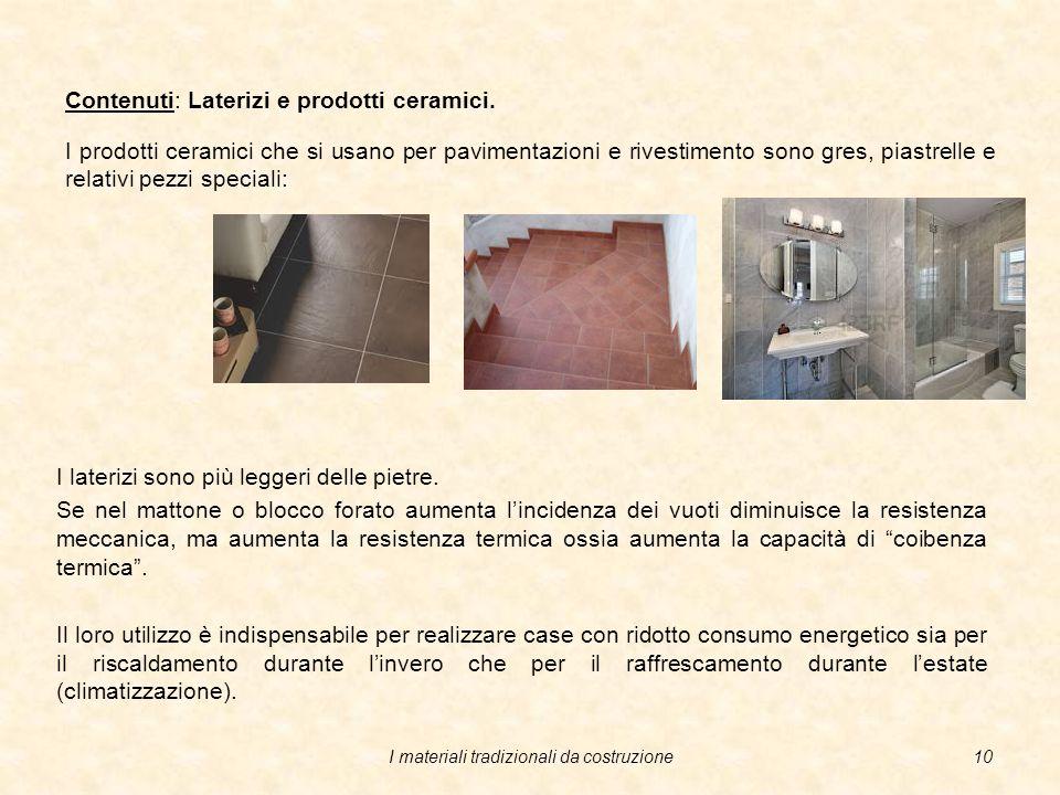 I materiali tradizionali da costruzione9 Contenuti: Laterizi e prodotti ceramici.