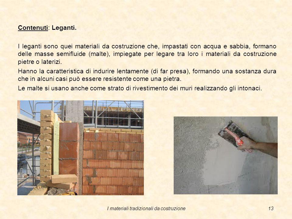 I materiali tradizionali da costruzione12 Contenuti: Laterizi e ceramiche, particolarità.