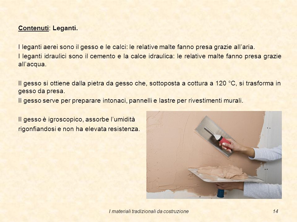 I materiali tradizionali da costruzione13 Contenuti: Leganti.