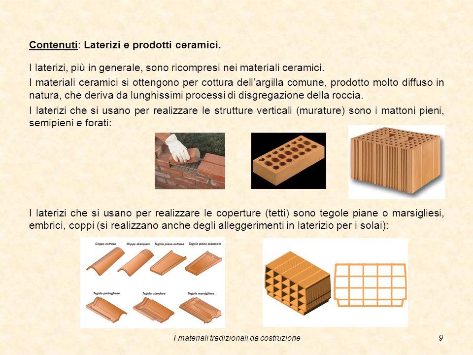 I materiali tradizionali da costruzione8 Contenuti: Uso locale della roccia calcarea.