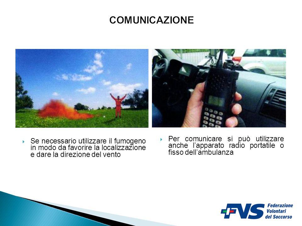  Se necessario utilizzare il fumogeno in modo da favorire la localizzazione e dare la direzione del vento  Per comunicare si può utilizzare anche l'