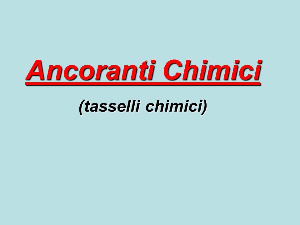 Ancoranti Chimici (tasselli chimici)