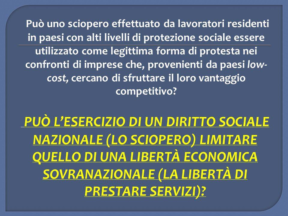 Può uno sciopero effettuato da lavoratori residenti in paesi con alti livelli di protezione sociale essere utilizzato come legittima forma di protesta