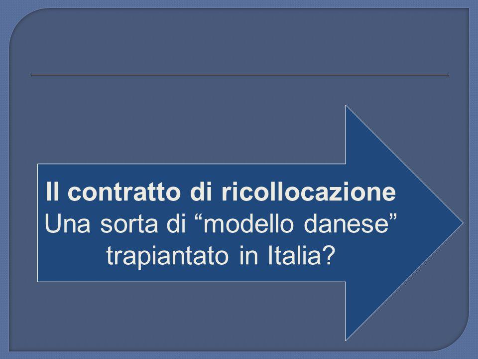 """Il contratto di ricollocazione Una sorta di """"modello danese"""" trapiantato in Italia?"""