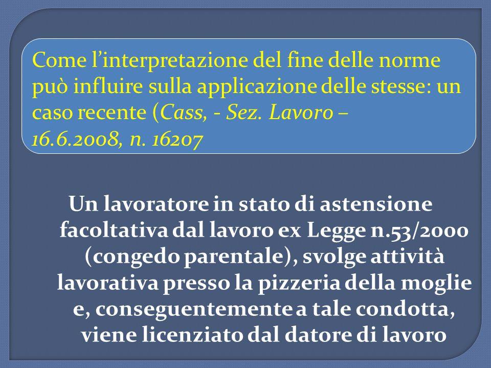 Un lavoratore in stato di astensione facoltativa dal lavoro ex Legge n.53/2000 (congedo parentale), svolge attività lavorativa presso la pizzeria dell