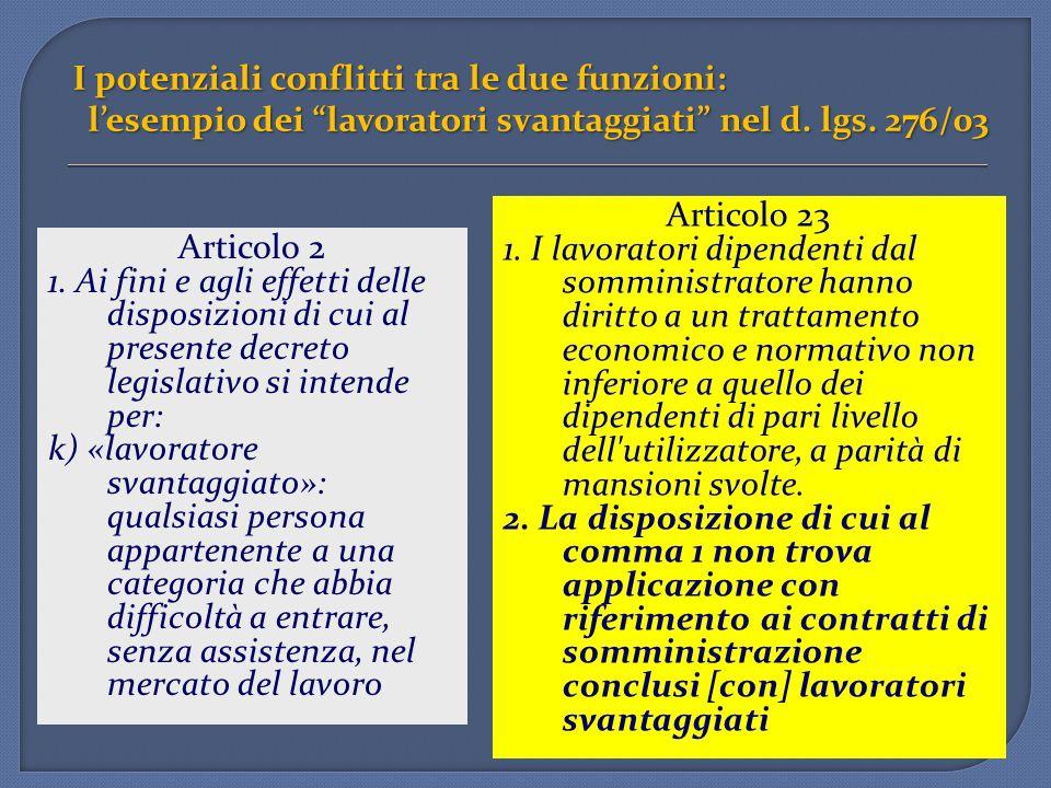 """I potenziali conflitti tra le due funzioni: l'esempio dei """"lavoratori svantaggiati"""" nel d. lgs. 276/03 Articolo 2 1. Ai fini e agli effetti delle disp"""