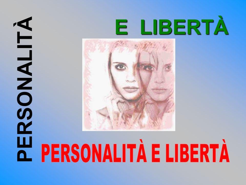 PERSONALITÀ E LIBERTÀ