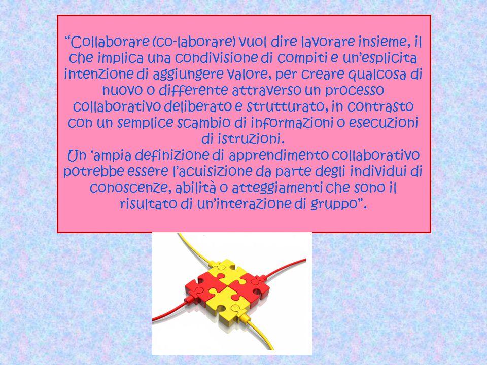 """""""Collaborare (co-laborare) vuol dire lavorare insieme, il che implica una condivisione di compiti e un'esplicita intenzione di aggiungere valore, per"""