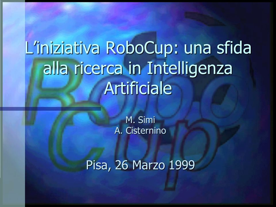 La sfida robotica n Robot di diverse dimensioni –Small Size League –Middle Size League –Legged League