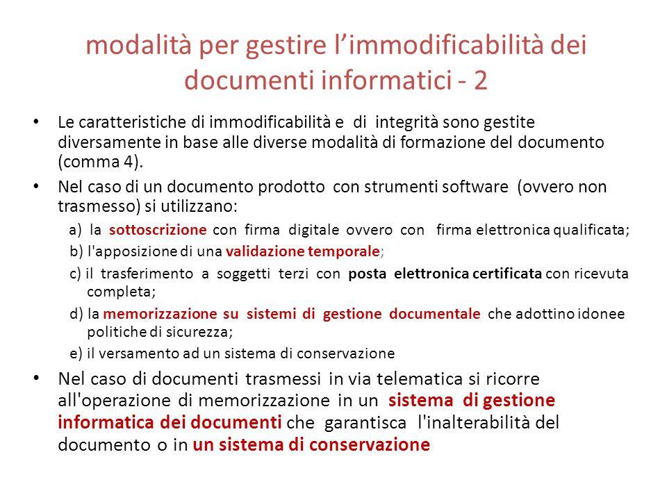 modalità per gestire l'immodificabilità dei documenti informatici - 2 Le caratteristiche di immodificabilità e di integrità sono gestite diversamente