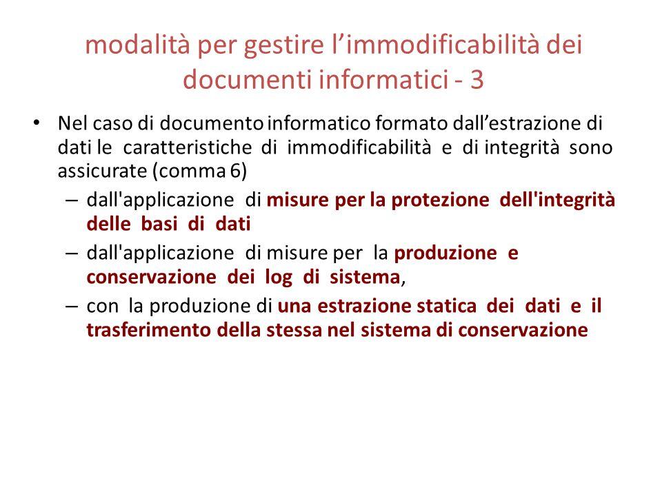 modalità per gestire l'immodificabilità dei documenti informatici - 3 Nel caso di documento informatico formato dall'estrazione di dati le caratterist