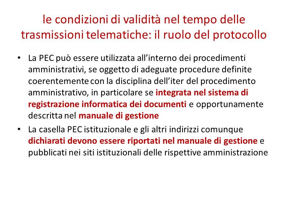 le condizioni di validità nel tempo delle trasmissioni telematiche: il ruolo del protocollo La PEC può essere utilizzata all'interno dei procedimenti