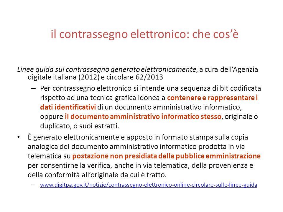 il contrassegno elettronico: che cos'è Linee guida sul contrassegno generato elettronicamente, a cura dell'Agenzia digitale italiana (2012) e circolar